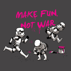t-shirt Make fun, not war