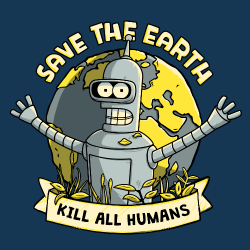 Save the earth, kill all humans